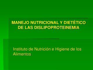 MANEJO NUTRICIONAL Y DIET�TICO DE LAS DISLIPOPROTEINEMIA