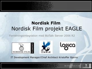 Nordisk Film Nordisk Film projekt EAGLE