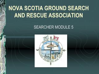 NOVA SCOTIA GROUND SEARCH AND RESCUE ASSOCIATION