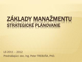 Základy manažmentu Strategické plánovanie
