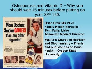 Osteoporosis and Vitamin D – Why you should wait 15 minutes before putting on your SPF 150.