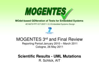 MOGENTES 3 rd  and Final Review  Reporting Period January 2010 – March 2011  Cologne, 26 May 2011