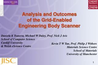 Analysis and Outcomes  of the Grid-Enabled  Engineering Body Scanner