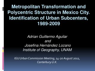 Adrian Guillermo Aguilar  and   Josefina Hernández Lozano Institute of Geography, UNAM