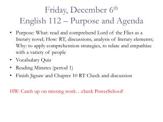 Friday, December 6 th English 112 – Purpose and Agenda
