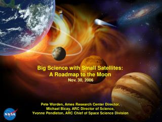 Big Science with Small Satellites:  A Roadmap to the Moon Nov. 30, 2006