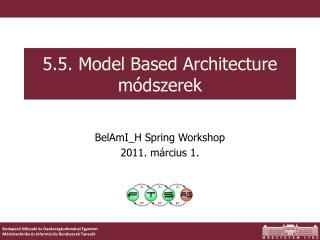 5.5.  Model Based Architecture módszerek