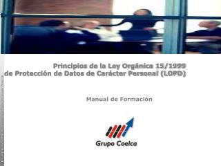 Principios de la Ley Orgánica 15/1999 de Protección de Datos de Carácter Personal (LOPD)