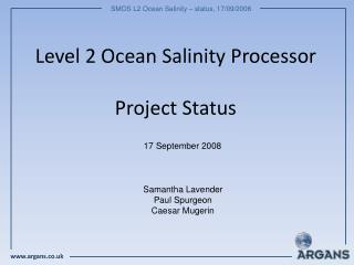Level 2 Ocean Salinity Processor Project Status