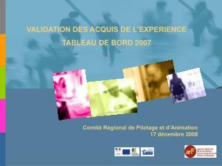 VALIDATION DES ACQUIS DE L�EXPERIENCE TABLEAU DE BORD 2007