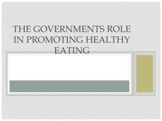 The Governments role in Promoting healthy eating
