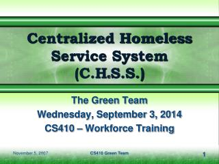 Centralized Homeless Service System (C.H e S.S.)