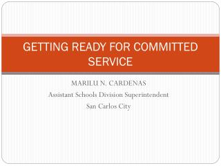 GETTING READY FOR COMMITTED SERVICE