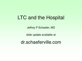 LTC and the Hospital