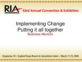 Implementing Change Putting it all together
