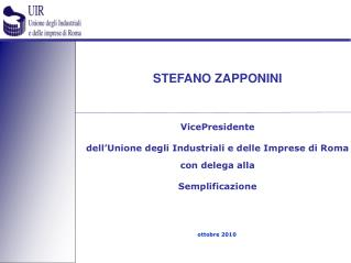 STEFANO ZAPPONINI VicePresidente dell�Unione degli Industriali e delle Imprese di Roma