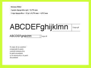 Sistema Didot  1 punto tipografico (pt) = 0,376 mm