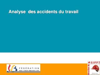 Analyse  des  accidents  du travail