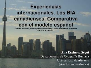 Experiencias internacionales. Los BIA canadienses. Comparativa     con el modelo español
