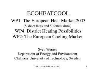 Sven Werner Department of Energy and Environment Chalmers University of Technology, Sweden