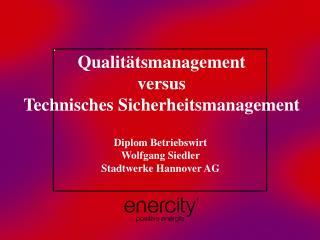 Qualitätsmanagement  versus  Technisches Sicherheitsmanagement