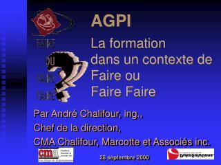 AGPI La formation  dans un contexte de Faire ou  Faire Faire
