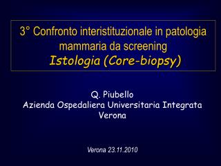3° Confronto interistituzionale in patologia mammaria da screening Istologia (Core-biopsy)