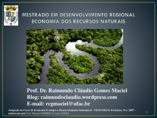 MESTRADO EM DESENVOLVIMENTO REGIONAL ECONOMIA DOS RECURSOS NATURAIS