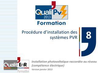 Procédure d'installation des systèmes PVR