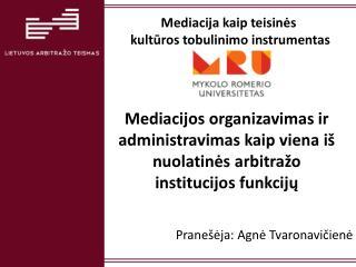 Mediacija kaip teisinės  kultūros tobulinimo instrumentas