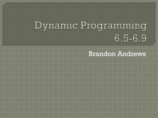 Dynamic Programming 6.5-6.9