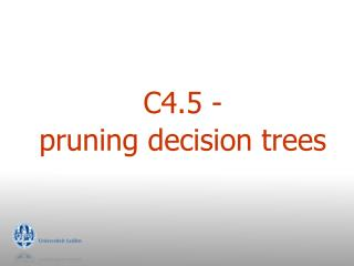 C4.5 - pruning decision trees