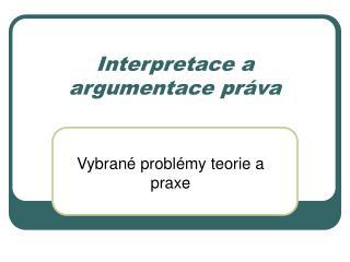 Interpretace a argumentace práva