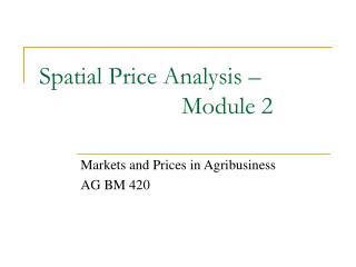 Spatial Price Analysis – Module 2