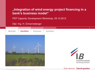 """""""Integration of wind energy project financing in a bank's business model"""""""