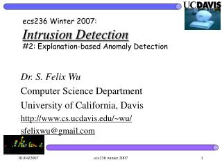 ecs236 Winter 2007: Intrusion Detection #2: Explanation-based Anomaly Detection