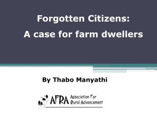 Forgotten Citizens:  A case for farm dwellers