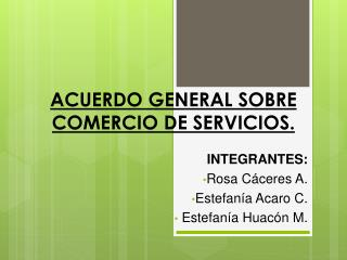 ACUERDO GENERAL SOBRE COMERCIO DE SERVICIOS.