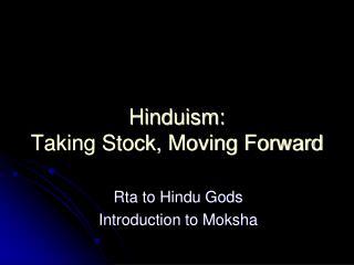 Hinduism: Taking Stock, Moving Forward