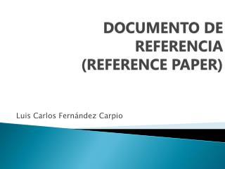 DOCUMENTO DE REFERENCIA (REFERENCE PAPER)