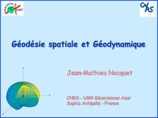 G�od�sie spatiale et G�odynamique