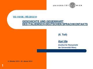 VO 110156 / WS 2013/14 :  GESCHICHTE UND GEGENWART  DES ITALIENISCH-DEUTSCHEN SPRACHKONTAKTS