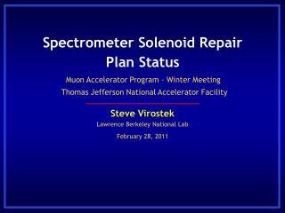 Spectrometer Solenoid Repair Plan Status