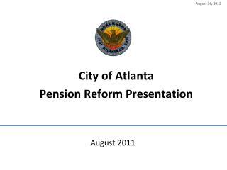 City of Atlanta Pension Reform Presentation