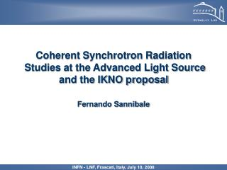 Coherent Synchrotron Radiation  Studies at the Advanced Light Source and the IKNO proposal