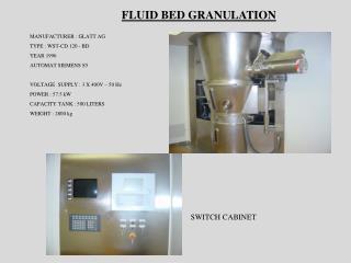FLUID BED GRANULATION