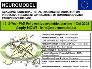 12  3-Year PhD Fellowships available, starting 1 Oct 2008  Apply NOW! -  info@neuromodel.eu