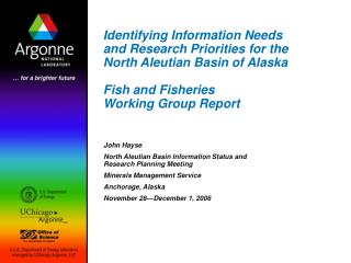 John Hayse North Aleutian Basin Information Status and Research Planning Meeting