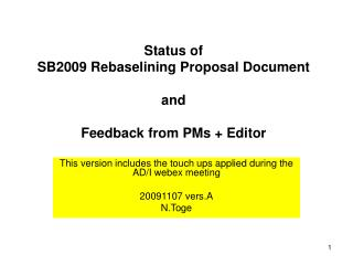 Status of  SB2009 Rebaselining Proposal Document and Feedback from PMs + Editor