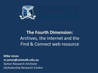 The Fourth Dimension: Archives, the internet and the Find & Connect web resource